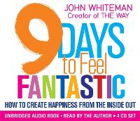 9 Days to Feel Fantastic: How to Create Happiness from the Inside Out (CD-Audio)