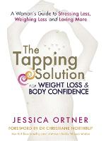 The Tapping Solution for Weight Loss & Body Confidence: A Woman's Guide to Stressing Less, Weighing Less, and Loving More (Paperback)