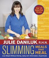 Slimming Meals That Heal: Lose Weight Without Dieting, Using Anti-inflammatory Superfoods (Paperback)