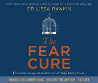 The Fear Cure: Cultivating Courage as Medicine for the Body, Mind and Soul (CD-Audio)