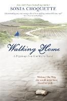 Walking Home: A Pilgrimage from Humbled to Healed (Paperback)