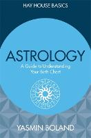 Astrology: A Guide to Understanding Your Birth Chart - Hay House Basics (Paperback)
