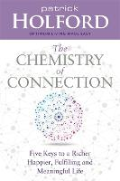 The Chemistry of Connection: Five Keys to a Richer, Happier, Fulfilling and Meaningful Life (Paperback)