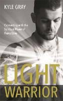 Light Warrior: Connecting with the Spiritual Power of Fierce Love (Paperback)