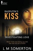 Investigating Love: Rasputin's Kiss (Paperback)