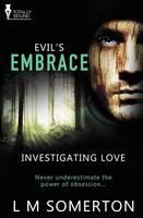 Investigating Love: Evil's Embrace (Paperback)