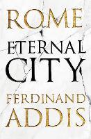 Rome: Eternal City (Hardback)