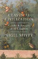 Classical Civilization: A History in Ten Chapters (Paperback)