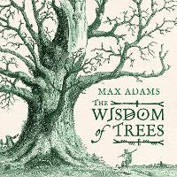 The Wisdom of Trees: A Miscellany (Hardback)