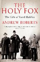 The Holy Fox: The Life of Lord Halifax (Paperback)