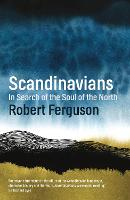 Scandinavians: In Search of the Soul of the North (Paperback)