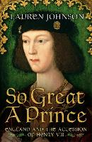 So Great a Prince: England in 1509 (Hardback)