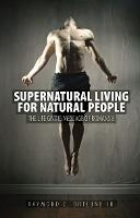 Supernatural Living for Natural People: The Life-giving message of Romans 8 (Paperback)