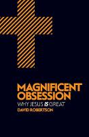 Magnificent Obsession: Why Jesus is Great (Paperback)