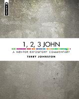 1, 2, 3 John: A Mentor Expository Commentary - Mentor Expository Commentary (Hardback)