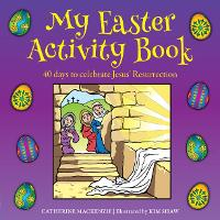 My Easter Activity Book: 40 Days to Celebrate Jesus' Resurrection (Paperback)