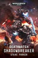 Deathwatch: Shadowbreaker - Warhammer 40,000 (Paperback)