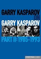 Garry Kasparov on Garry Kasparov, Part 2: 1985-1993: 1985-1993 (Hardback)
