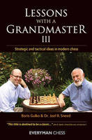 Lessons with a Grandmaster 3: Strategic and Tactical Ideas in Modern Chess (Paperback)