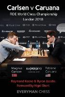 Carlsen v Caruana: FIDE World Chess Championship London 2018 (Paperback)