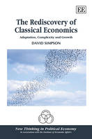 The Rediscovery of Classical Economics: Adaptation, Complexity and Growth - New Thinking in Political Economy series (Hardback)