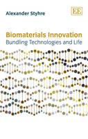 Biomaterials Innovation: Bundling Technologies and Life (Hardback)