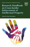 Research Handbook on Cross-Border Enforcement of Intellectual Property - Research Handbooks in Intellectual Property Series (Hardback)