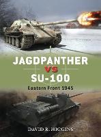 Jagdpanther vs SU-100: Eastern Front 1945 - Duel 58 (Paperback)