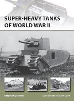 Super-heavy Tanks of World War II - New Vanguard (Paperback)
