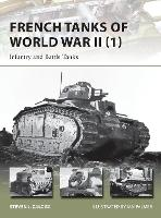 French Tanks of World War II (1): Infantry and Battle Tanks - New Vanguard (Paperback)