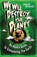 We Will Destroy Your Planet: An Alien's Guide to Conquering the Earth - Dark Osprey (Paperback)