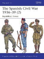 The Spanish Civil War 1936-39 (2): Republican Forces - Men-at-Arms (Paperback)