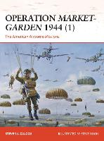 Operation Market-Garden 1944 1: The American Airborne Missions - Campaign 270 (Paperback)