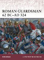 Roman Guardsman 62 BC-AD 324 - Warrior (Paperback)