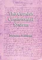 The Cornish Consonantal System: Implications for the Revival (Paperback)