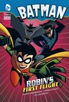 Robin's First Flight - DC Super Heroes: Batman Chapter Books (Paperback)