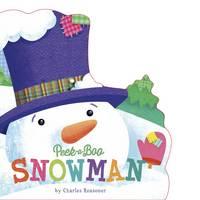 Peek-a-Boo Snowman - Charles Reasoner Holiday Books (Board book)