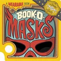 Book-O-Masks: A Wearable Book - Wearable Books (Board book)