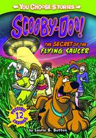Scooby-Doo: The Secret of the Flying Saucer - Warner Brothers: You Choose Stories: Scooby-Doo (Paperback)