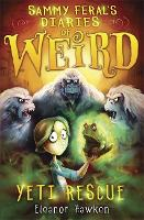 Sammy Feral's Diaries of Weird: Yeti Rescue - Sammy Feral's Diaries of Weird (Paperback)
