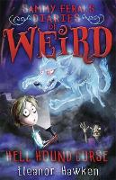 Sammy Feral's Diaries of Weird: Hell Hound Curse - Sammy Feral's Diaries of Weird (Paperback)