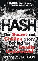 Hash: The Chilling Inside Story of the Secret Underworld Behind the World's Most Lucrative Drug (Paperback)