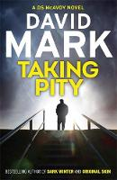 Taking Pity: The 4th DS McAvoy Novel - DS McAvoy (Hardback)