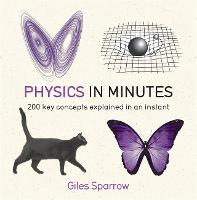 Physics in Minutes - In Minutes (Paperback)