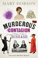 Murderous Contagion: A Human History of Disease (Paperback)