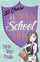The Boys' School Girls: Tara's Sister Trouble - The Boys' School Girls (Paperback)