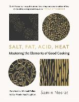 Salt, Fat, Acid, Heat: Mastering the Elements of Good Cooking (Hardback)