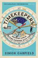 Timekeepers: How the World Became Obsessed With Time (Paperback)