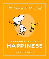 The Peanuts Guide to Happiness - Peanuts Guide to Life (Hardback)