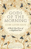 Gods of the Morning: A Bird's Eye View of a Highland Year (Hardback)
